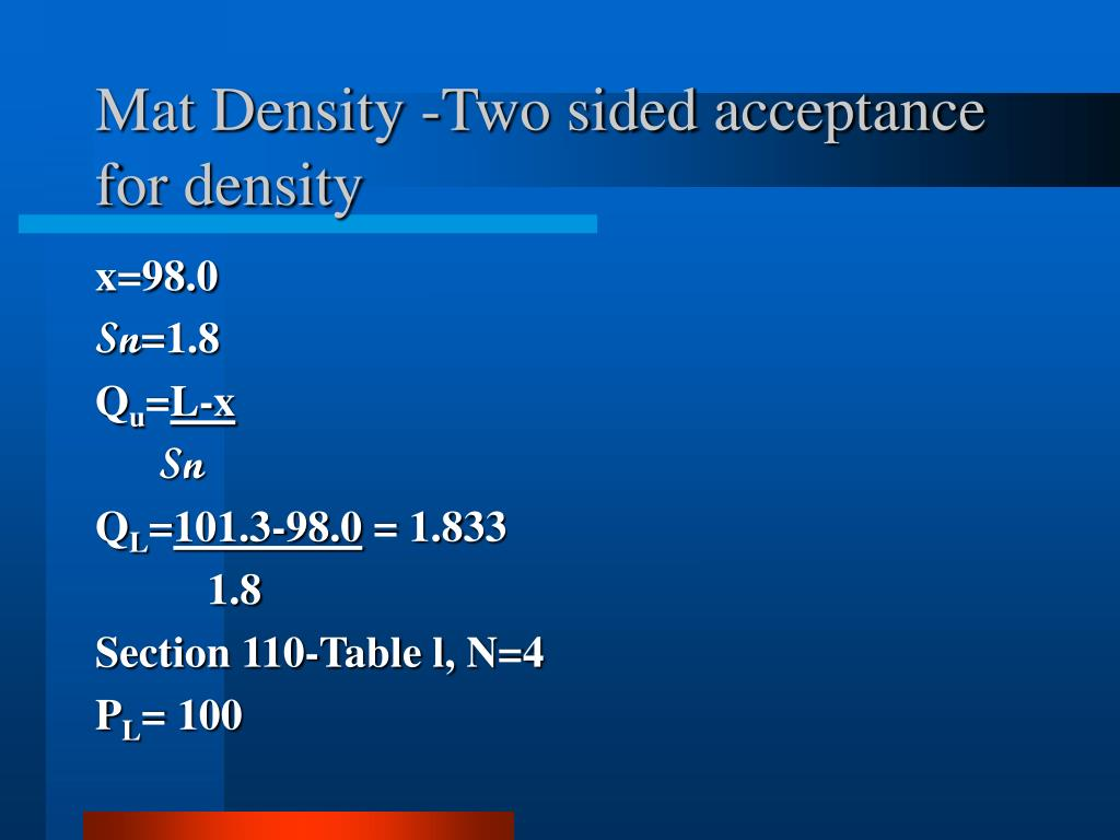 Mat Density -Two sided acceptance for density