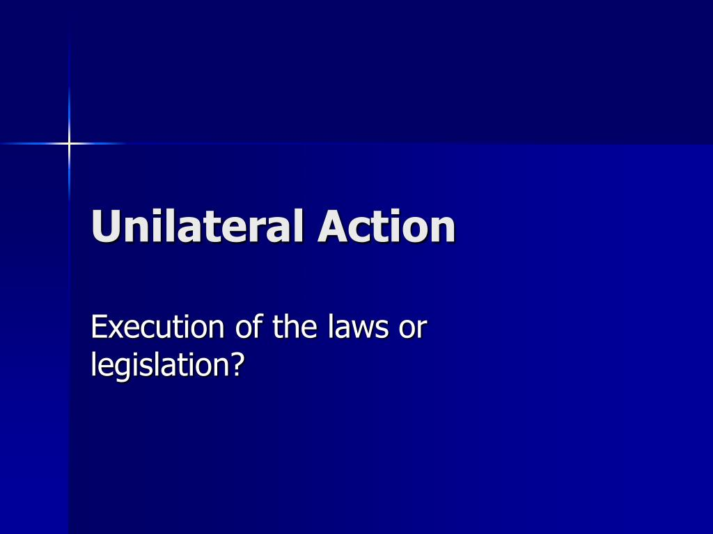 unilateral action l.