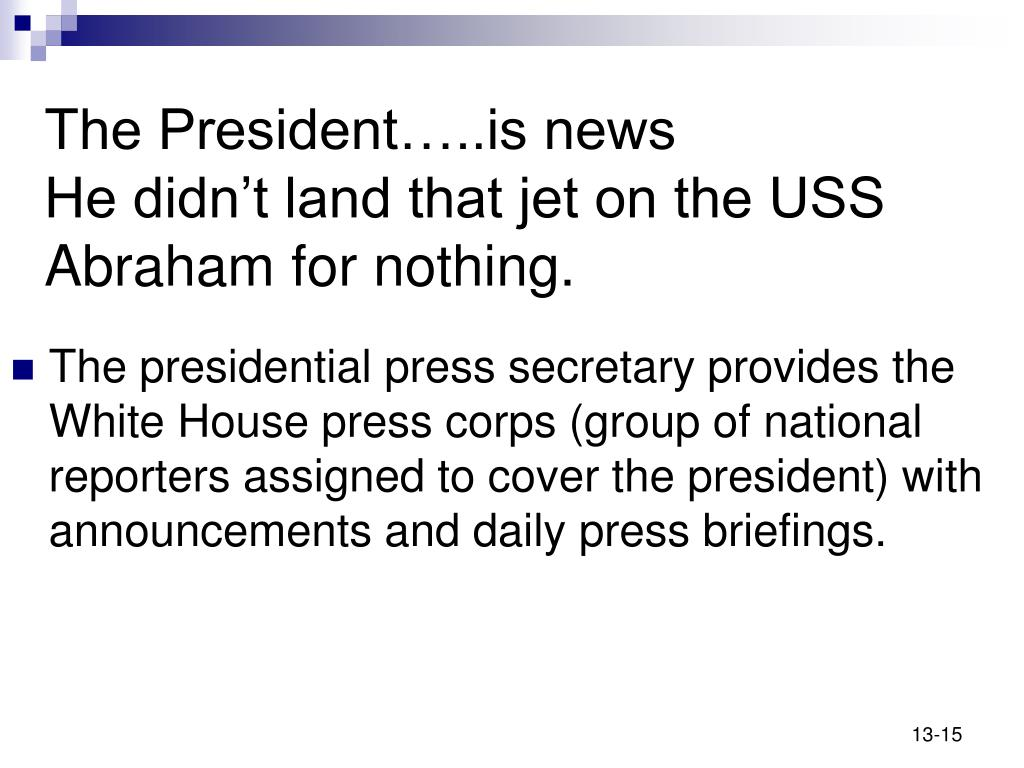 The President…..is news