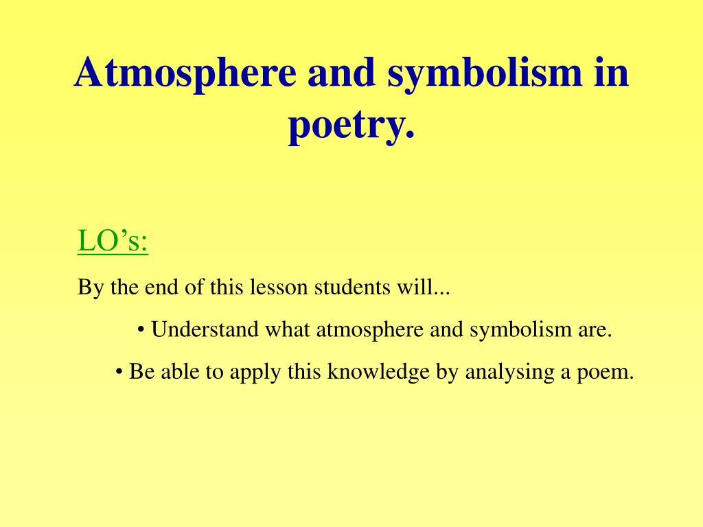 Atmosphere and symbolism in
