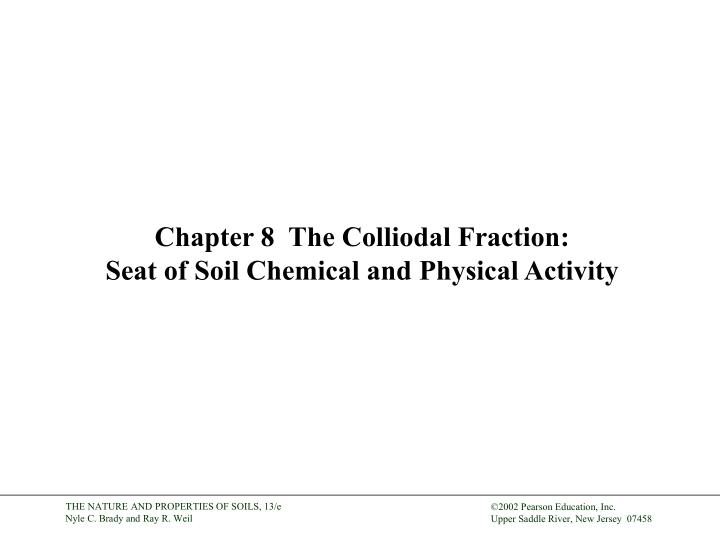 chapter 8 the colliodal fraction seat of soil chemical and physical activity n.