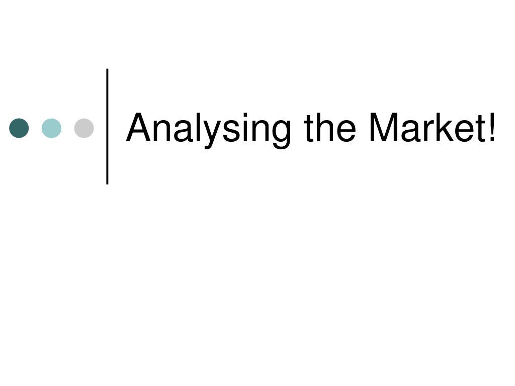 analysing the market