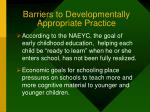 barriers to developmentally appropriate practice