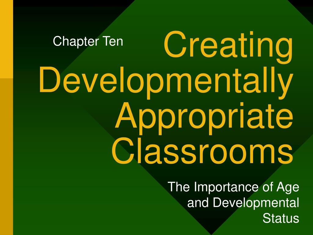 creating developmentally appropriate classrooms l.