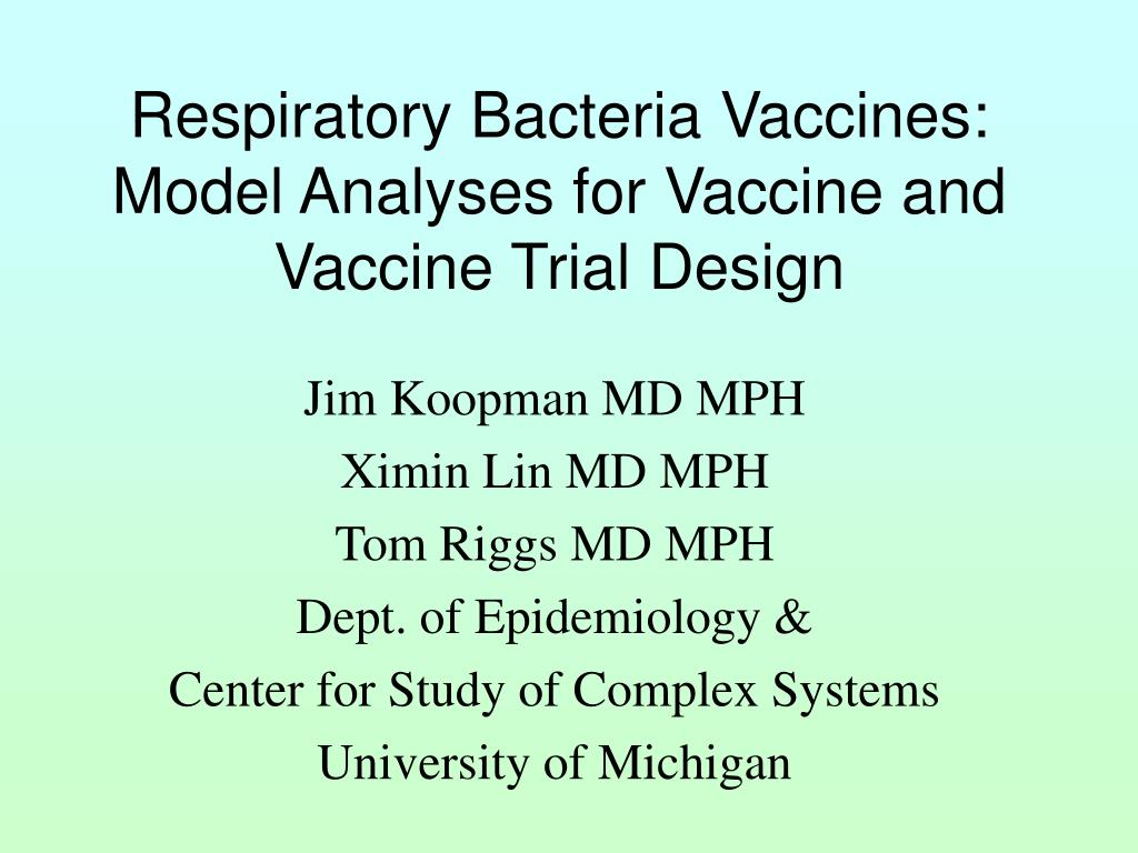 respiratory bacteria vaccines model analyses for vaccine and vaccine trial design l.