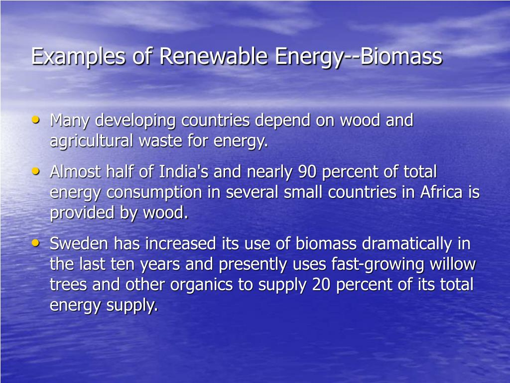 Examples of Renewable Energy--Biomass