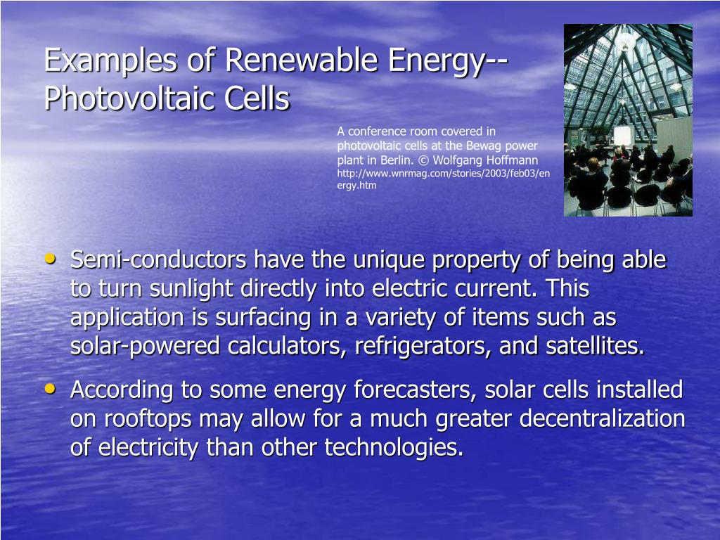 Examples of Renewable Energy-- Photovoltaic Cells