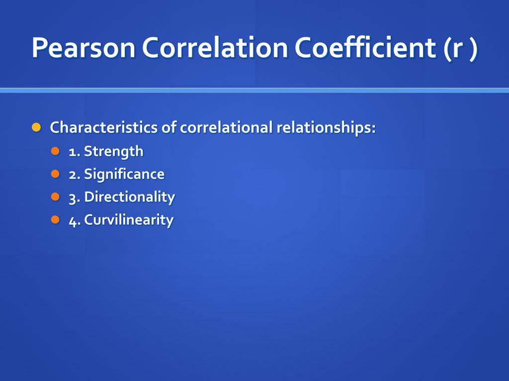 Pearson Correlation Coefficient (r )