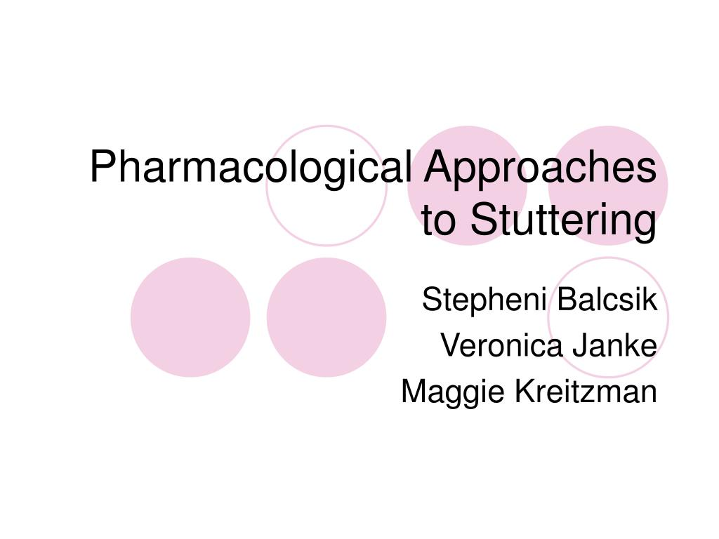 pharmacological approaches to stuttering l.
