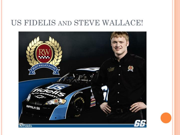 Us fidelis and steve wallace