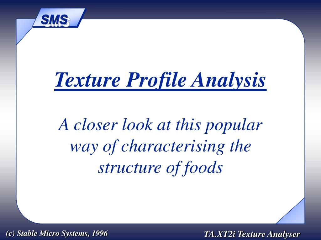 texture profile analysis a closer look at this popular way of characterising the structure of foods l.