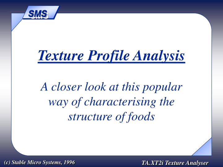 Texture profile analysis a closer look at this popular way of characterising the structure of foods
