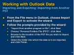 working with outlook data importing and exporting importing from another pst