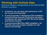 working with outlook data personal folders designating as the default mail delivery location
