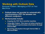 working with outlook data personal folders managing a pst on two machines