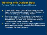 working with outlook data personal folders opening and closing