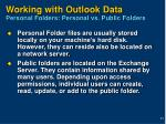 working with outlook data personal folders personal vs public folders