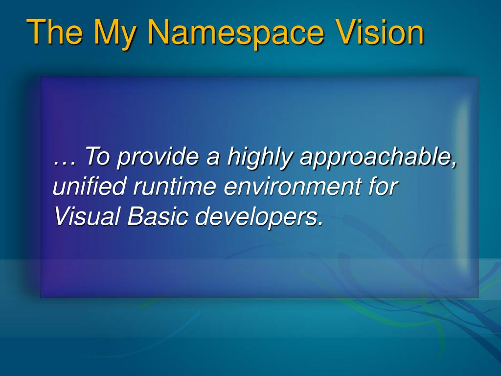 The My Namespace Vision