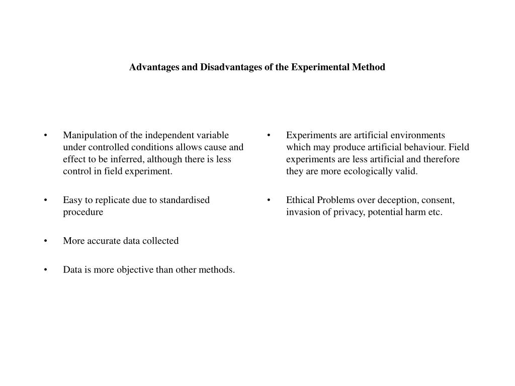 Manipulation of the independent variable under controlled conditions allows cause and effect to be inferred, although there is less control in field experiment.