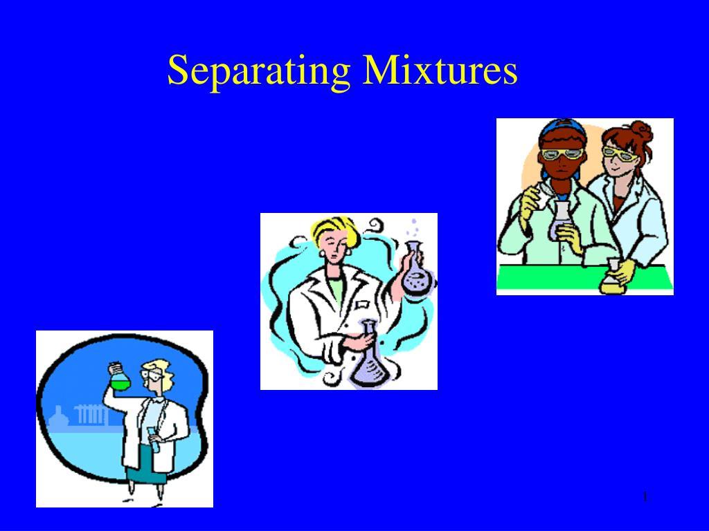 separating mixtures l.