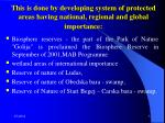 this is done by developing system of protected areas having national regional and global importance