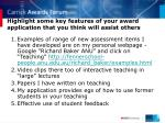 highlight some key features of your award application that you think will assist others