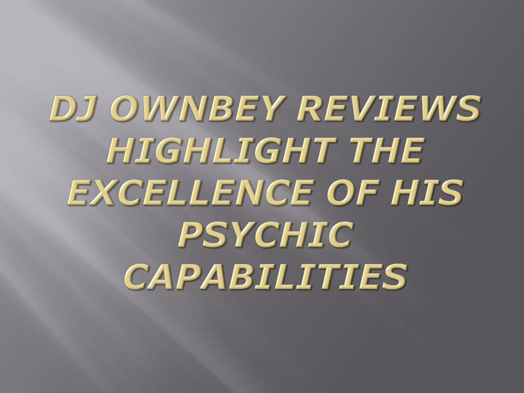 dj ownbey reviews highlight the excellence of his psychic capabilities l.