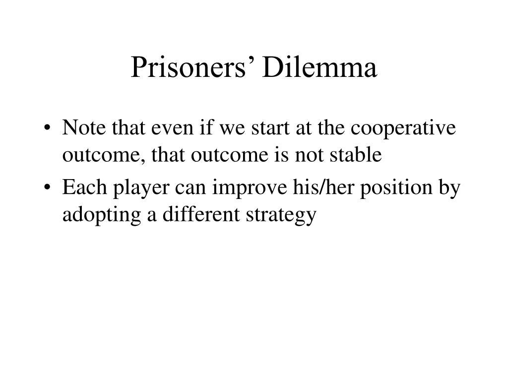 Prisoners' Dilemma