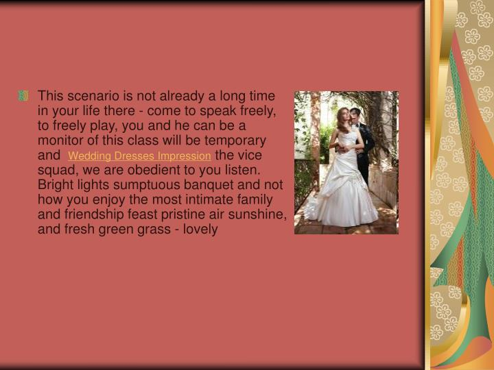 This scenario is not already a long time in your life there - come to speak freely, to freely play, ...