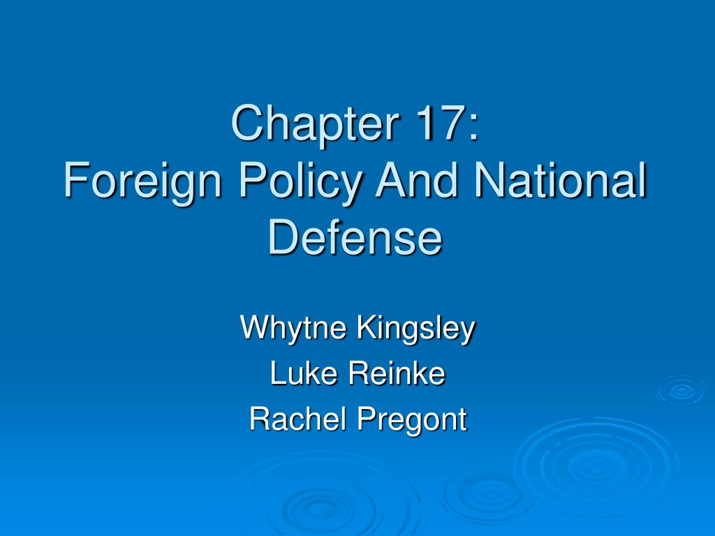 chapter 17 foreign policy and national defense l.