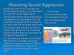 resisting soviet aggression