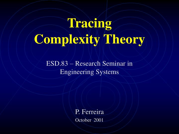 Tracing complexity theory