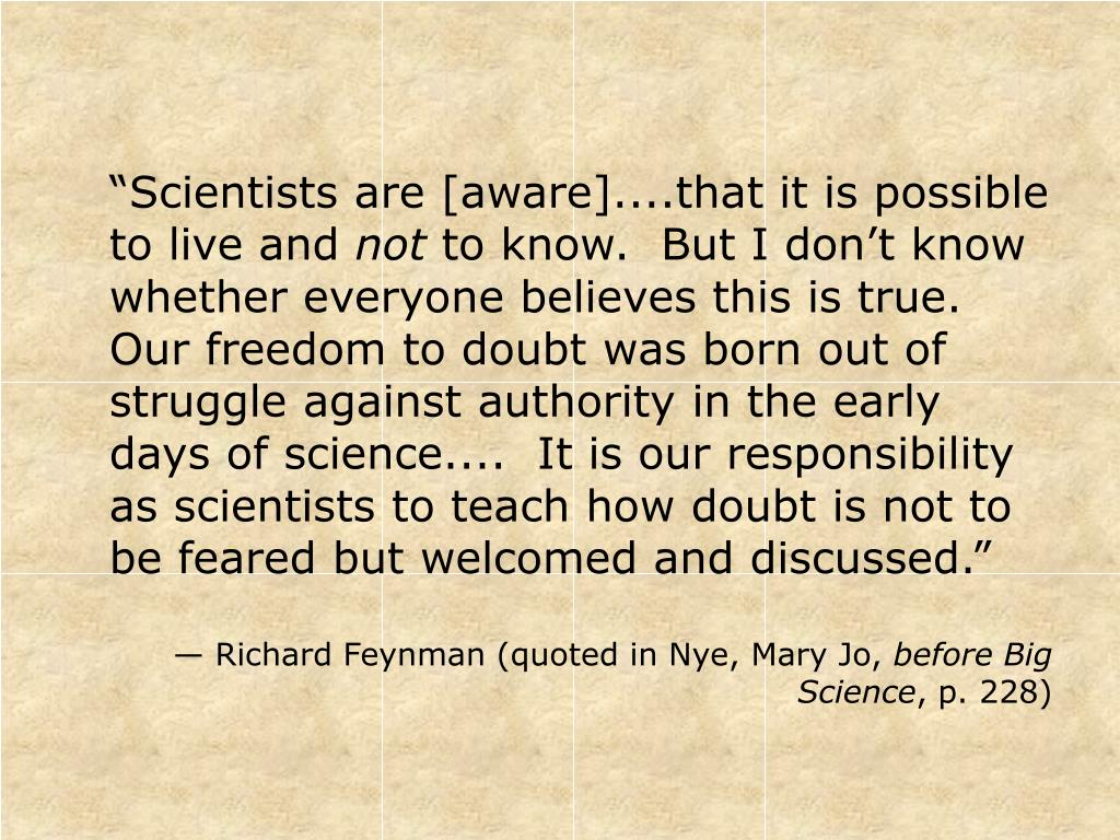 """""""Scientists are [aware]....that it is possible to live and"""