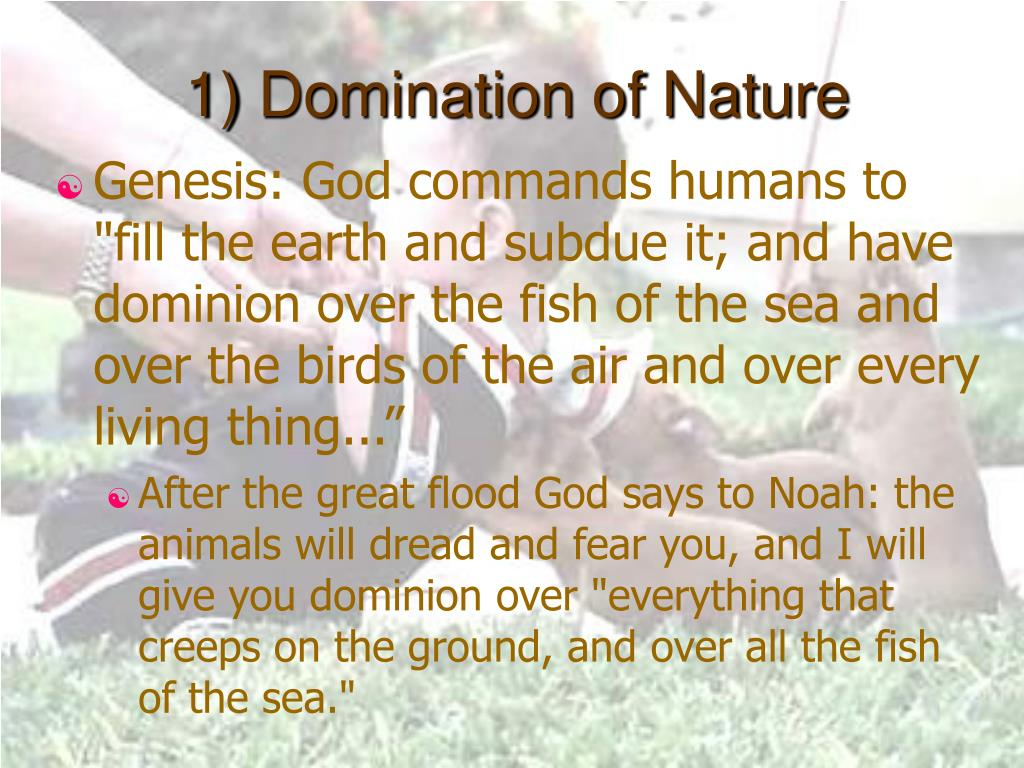 1) Domination of Nature
