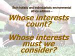 both holistic and individualistic environmental ethics address