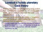 lovelock s holistic planetary gaia theory