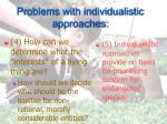 problems with individualistic approaches20