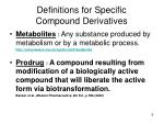 definitions for specific compound derivatives9