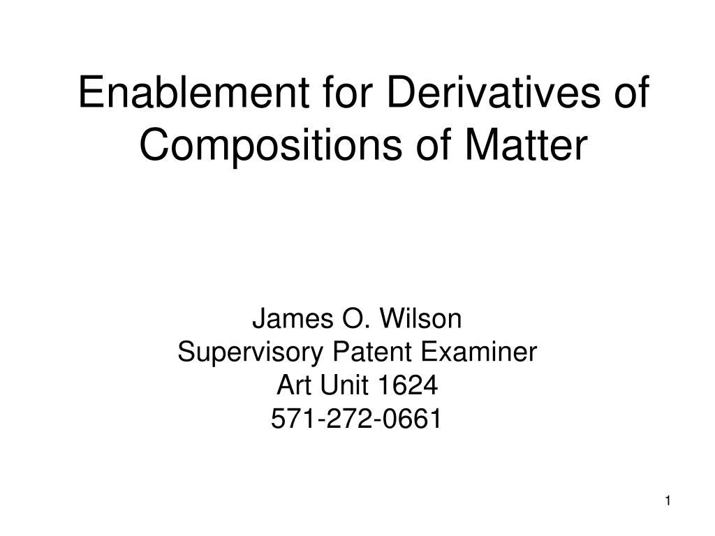 enablement for derivatives of compositions of matter l.