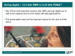 going digital 12 5 khz dmr or 6 25 khz fdma