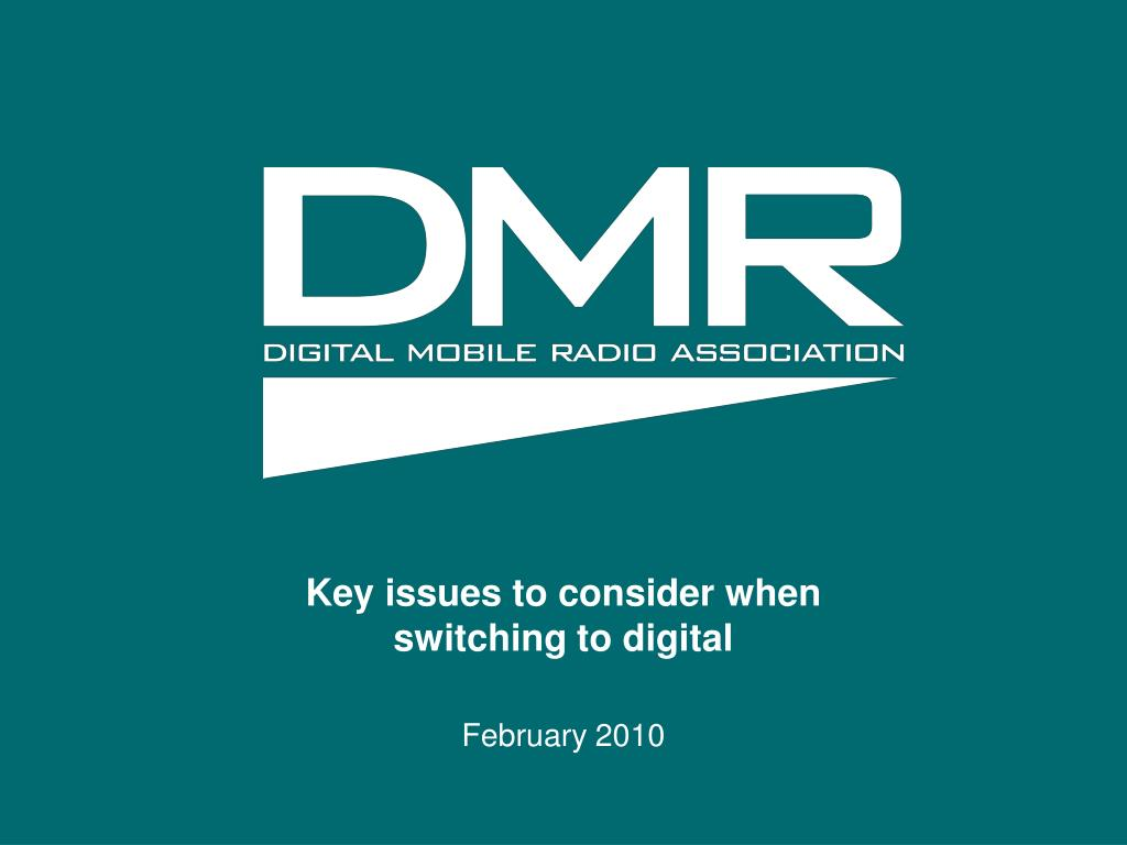 key issues to consider when switching to digital february 2010 l.