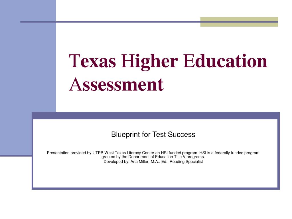 t exas h igher e ducation a ssessment l.