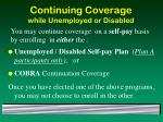 continuing coverage while unemployed or disabled