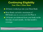 continuing eligibility your plan a hour bank