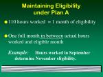 maintaining eligibility under plan a