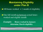 maintaining eligibility under plan b