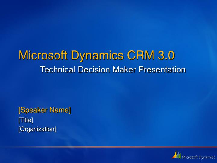 microsoft dynamics crm 3 0 technical decision maker presentation n.