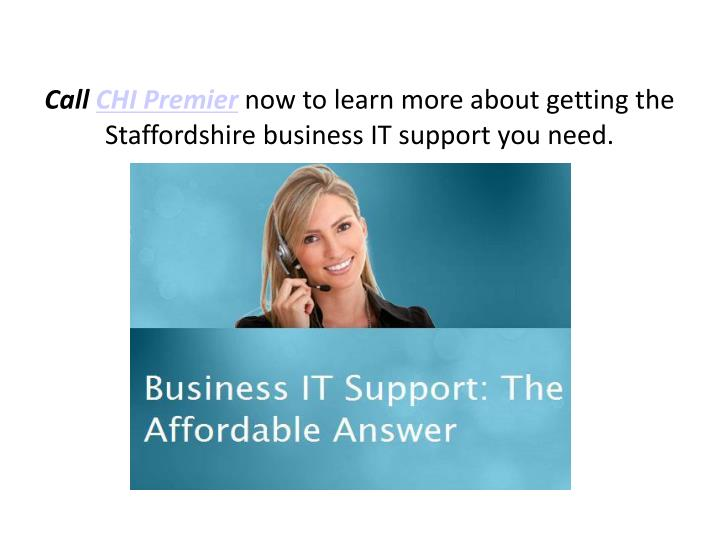 Call chi premier now to learn more about getting the staffordshire business it support you need