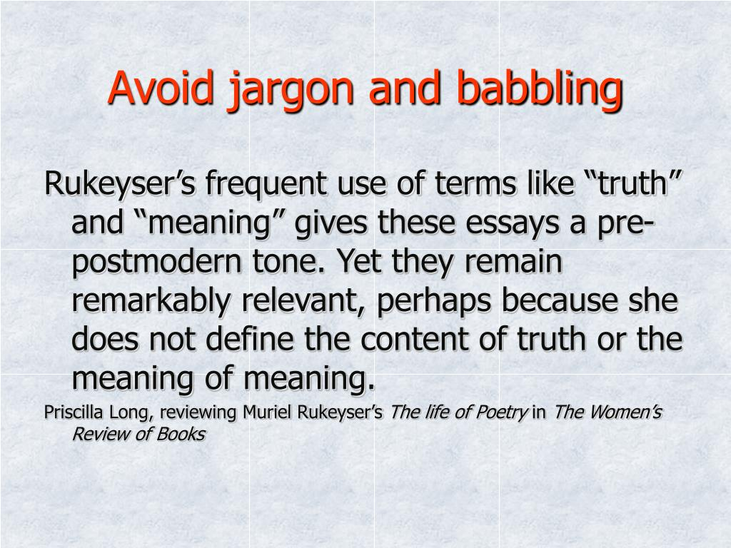 Avoid jargon and babbling