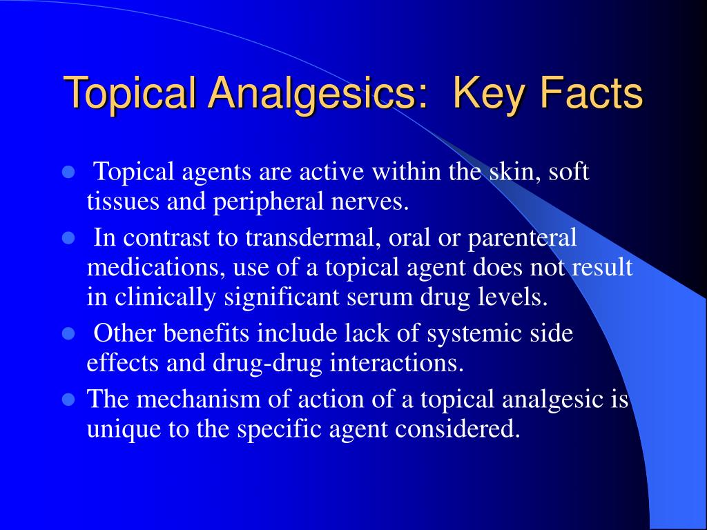 Topical Analgesics:  Key Facts